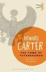 The Tomb of Tutankhamun: Volume 2 : The Burial Chamber - Howard Carter