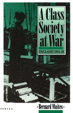 Class Society at War - Bernard Waites