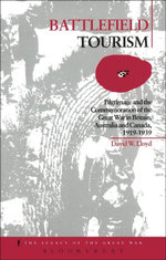 Battlefield Tourism : Pilgrimage and the Commemoration of the Great War in Britain, Australia and Canada, 1919-1939 - Lloyd, David William