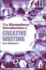 The Bloomsbury Introduction to Creative Writing - Tara Mokhtari