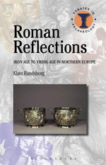 Roman Reflections : Iron Age to Viking Age in Northern Europe - Klavs Randsborg