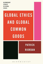 Global Ethics and Global Common Goods - Patrick Riordan