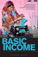 Basic Income : A Transformative Policy for India - Sarath Davala