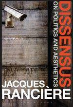 Dissensus : On Politics and Aesthetics - Jacques Ranciere