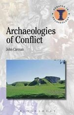 Archaeologies of Conflict - John Carman