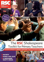 The Rsc Shakespeare Toolkit for Primary Teachers - Royal Shakespeare Company