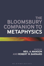 The Bloomsbury Companion to Metaphysics