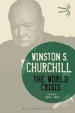 The World Crisis: Volume I : 1911-1914 - Sir Winston S. Churchill