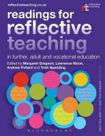 Readings for Reflective Teaching in Further, Adult and Vocational Education : Reflective Teaching