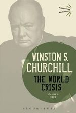 The World Crisis: Volume II : 1915 - Sir Winston S. Churchill