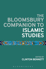 The Bloomsbury Companion to Islamic Studies