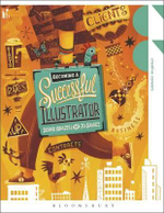 Becoming a Successful Illustrator : Creative Careers - Jo Davies