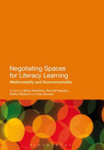 Negotiating Spaces for Literacy Learning : Multimodality and Governmentality