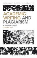 Academic Writing and Plagiarism : A Linguistic Analysis - Diane Pecorari