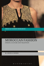 Moroccan Fashion : Design, Tradition and Modernity - M. Angela Jansen
