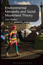Environmental Networks and Social Movement Theory - Clare Saunders