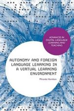 Autonomy and Foreign Language Learning in a Virtual Learning Environment - Miranda Hamilton