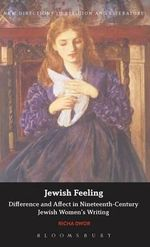 Jewish Feeling : Difference and Affect in Nineteenth-Century Jewish Women's Writing - Richa Dwor