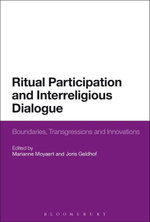 Ritual Participation and Interreligious Dialogue : Boundaries, Transgressions and Innovations