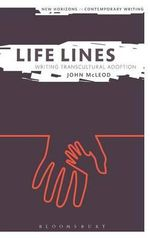 Life Lines : Writing Transcultural Adoption - John McLeod