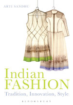 Indian Fashion : Tradition, Innovation, Style - Arti Sandhu