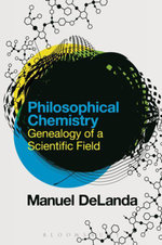 Philosophical Chemistry : Genealogy of a Scientific Field - Manuel DeLanda