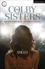 The Colby Sisters of Pittsburgh, Pennsylvania - Adam Bock