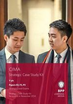 CIMA Strategic Level Case Study Kit (Papers E3, F3 & P3) : Case Study Kit - BPP Learning Media