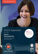 ACCA F7 Financial Reporting (International & UK) : Study Text - BPP Learning Media