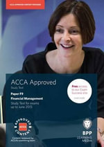 ACCA F9 Financial Management : Study Text - BPP Learning Media
