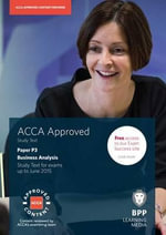 ACCA P3 Business Analysis : Study Text - BPP Learning Media