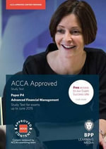 ACCA P4 Advanced Financial Management : Study Text - BPP Learning Media