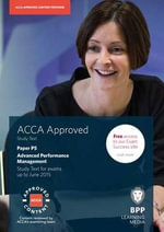 ACCA P5 Advanced Performance Management : Study Text - BPP Learning Media