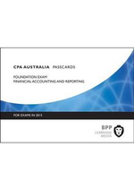 CPA Australia Financial Accounting and Reporting : Passcards - BPP Learning Media