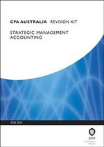 CPA Australia Strategic Management Accounting : Revision Kit - BPP Learning Media