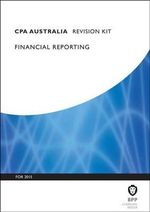CPA Australia Financial Reporting : Revision Kit - BPP Learning Media