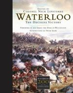 Waterloo - The Decisive Victory : A Defining Moment in European History - Nick Lipscombe