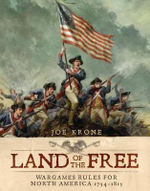 Land of the Free : WarGames Rules for North America 1754-1815 - Joe Krone
