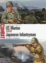 US Marine vs Japanese Infantryman : Guadalcanal 1942-43 - Gordon L. Rottman