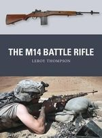 The M14 Battle Rifle - Leroy Thompson
