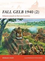 Fall Gelb 1940 2: 2 : Airborne Assault on the Low Countries - Doug Dildy