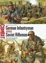 German Infantryman vs Soviet Rifleman : Barbarossa 1941 - David Campbell