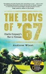 The Boys of '67 : Charlie Company's War in Vietnam - Andrew Wiest