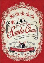 The Story of Santa Claus - Joseph McCullough