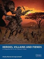 Heroes, Villains and Fiends : A Companion for In Her Majesty's Name - Craig Cartmell
