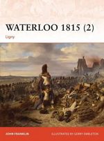 Waterloo 1815: Volume 2 : Ligny - John Franklin
