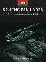 Killing Bin Laden - Operation Neptune Spear, 2011 - Peter Panzeri