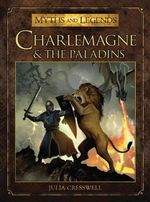 Charlemagne and the Paladins - Julia Cresswell