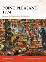 Point Pleasant 1774 : Prelude to the American Revolution - John F. Winkler