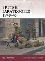 British Paratrooper 1940-45 : Warrior - Rebecca R. Skinner